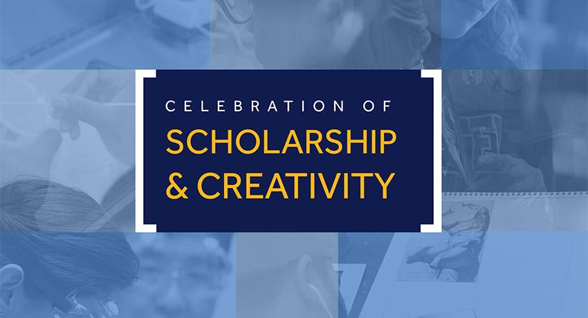 Celebration of Scholarship and Creativity